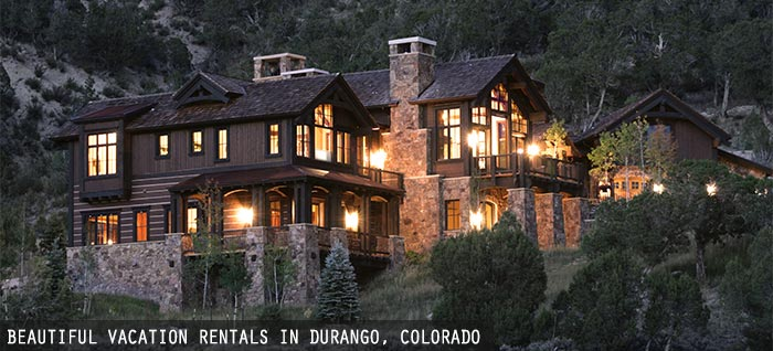 Rent your dream vacation home in Durango, Colorado